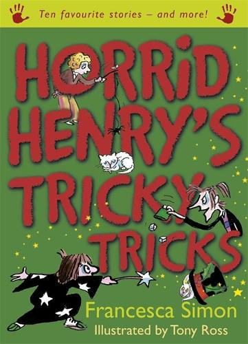 Horrid Henry's Tricky Tricks: Ten Favourite Stories - and more! - Horrid Henry (Paperback)