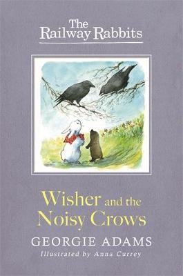 Railway Rabbits: Wisher and the Noisy Crows: Book 10 - Railway Rabbits (Paperback)