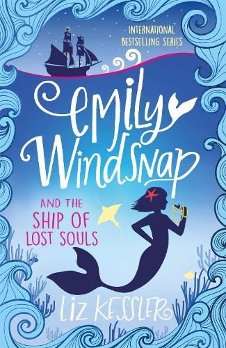 Emily Windsnap and the Ship of Lost Souls: Book 6 - Emily Windsnap (Paperback)