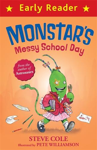 Early Reader: Monstar's Messy School Day - Early Reader (Paperback)