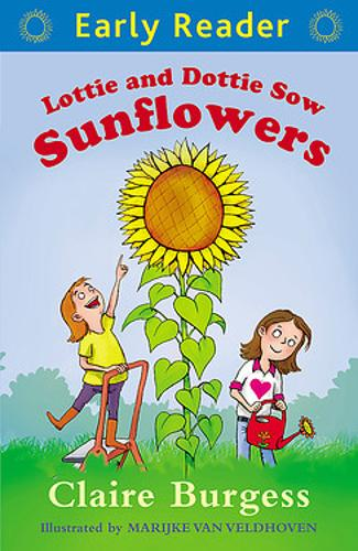Early Reader: Lottie and Dottie Sow Sunflowers - Early Reader (Paperback)