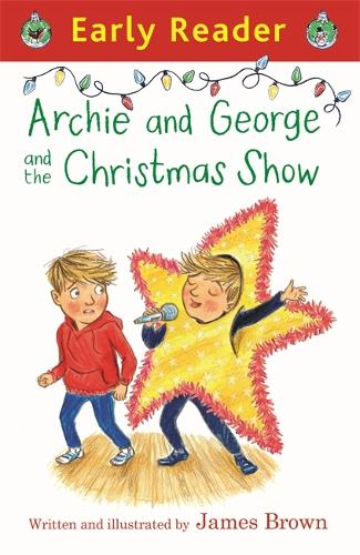 Early Reader: Archie and George and the Christmas Show - Early Reader (Paperback)