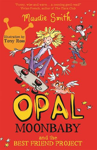 Opal Moonbaby: Opal Moonbaby and the Best Friend Project: Book 1 - Opal Moonbaby (Paperback)