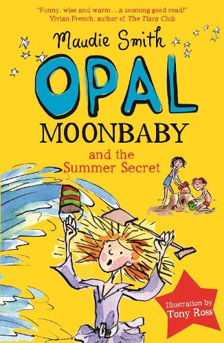 Opal Moonbaby and the Summer Secret: Book 3 - Opal Moonbaby (Paperback)