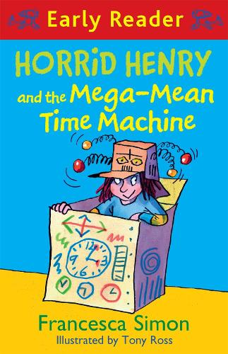 Horrid Henry Early Reader: Horrid Henry and the Mega-Mean Time Machine: Book 34 - Horrid Henry Early Reader (Paperback)