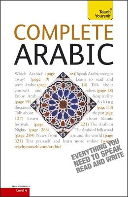 Complete Arabic Beginner to Intermediate Book and Audio Course: Learn to read, write, speak and understand a new language with Teach Yourself (Paperback)