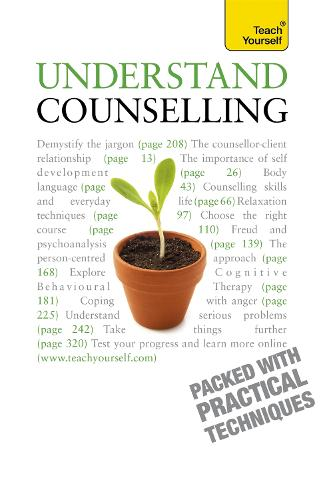 Understand Counselling: Learn Counselling Skills For Any Situations - Teach Yourself Educational (Paperback)