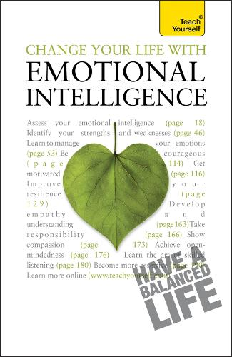 Change Your Life With Emotional Intelligence: A psychological workbook to boost emotional awareness and transform relationships - Teach Yourself - General (Paperback)