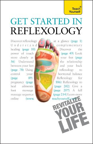Get Started in Reflexology: A practical beginner's guide to the ancient therapeutic art - Teach Yourself - General (Paperback)