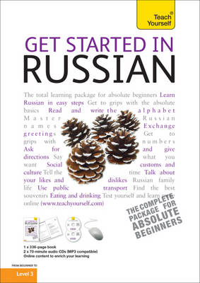 Get Started in Russian: Teach Yourself - Teach Yourself Languages