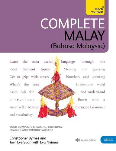 Complete Malay Beginner to Intermediate Book and Audio Course: Learn to read, write, speak and understand a new language with Teach Yourself