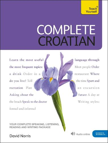 Complete Croatian Beginner to Intermediate Course: (Book and audio support)