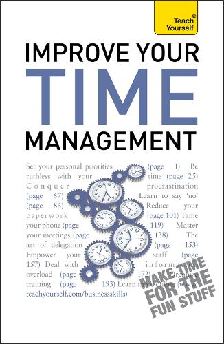 Improve Your Time Management: Teach Yourself - TY Business Skills (Paperback)