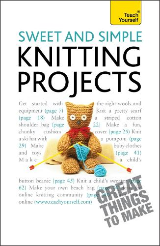 Sweet and Simple Knitting Projects: Teach Yourself - TY Arts & Crafts (Paperback)