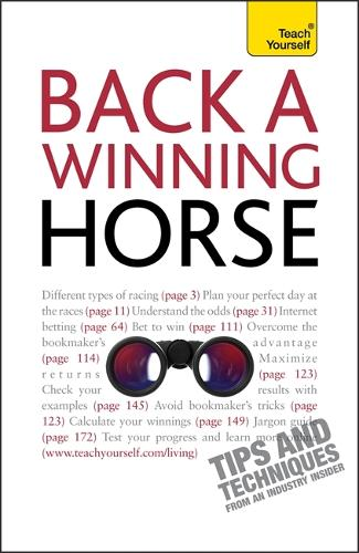 Back a Winning Horse: An introductory guide to betting on horse racing - Teach Yourself - General (Paperback)