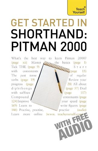 Get Started In Shorthand: Pitman 2000: Master the basics of shorthand: a beginner's introduction to Pitman 2000 - TY Business Skills (Paperback)