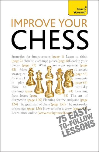 Improve Your Chess: Teach Yourself - Teach Yourself - General (Paperback)