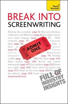 Break into Screenwriting: Your complete guide to writing for stage, screen or radio (Paperback)