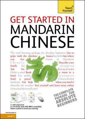 Get Started in Mandarin Chinese: Teach Yourself - Teach Yourself Beginner's Languages