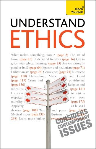 Understand Ethics: Teach Yourself: Making Sense of the Morals of Everyday Living - Teach Yourself - General (Paperback)