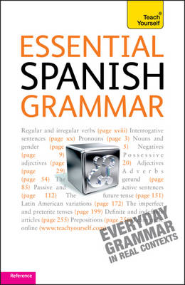 Teach Yourself Essential Spanish Grammar - Teach Yourself Complete Grammar (Paperback)