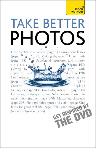 Take Better Photos: Teach Yourself - Teach Yourself - General (Paperback)