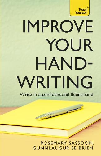 Improve Your Handwriting: Learn to write in a confident and fluent hand: the writing classic for adult learners and calligraphy enthusiasts (Paperback)