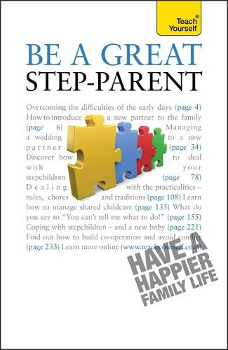 Be a Great Step-Parent: A practical guide to parenting in a blended family - Teach Yourself - General (Paperback)