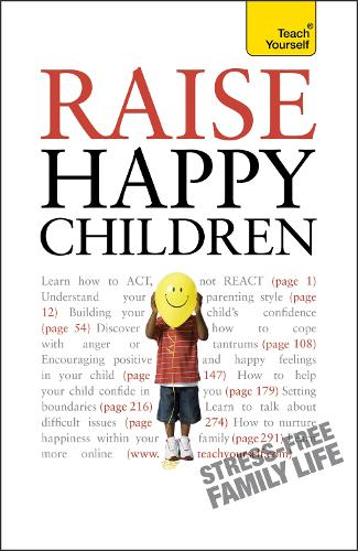 Raise Happy Children: Teach Yourself - Teach Yourself - General (Paperback)