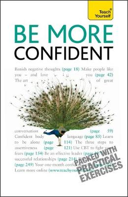 Be More Confident: Win friends, overcome shyness and make an impact: a motivational guide (Paperback)