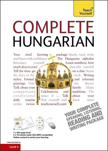 Complete Hungarian Beginner to Intermediate Book and Audio Course: Learn to read, write, speak and understand a new language with Teach Yourself