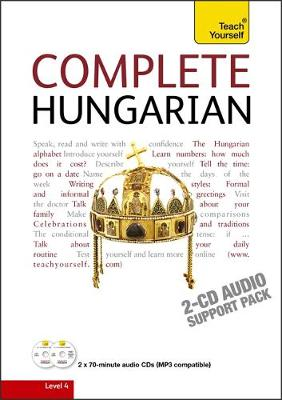 Complete Hungarian Beginner to Intermediate Book and Audio Course: Learn to read, write, speak and understand a new language with Teach Yourself (CD-Audio)