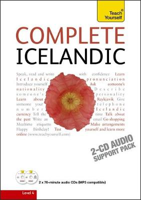 Complete Icelandic Beginner to Intermediate Book and Audio Course: Learn to read, write, speak and understand a new language with Teach Yourself (CD-Audio)