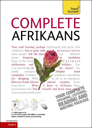 Complete Afrikaans Beginner to Intermediate Book and Audio Course: Learn to read, write, speak and understand a new language with Teach Yourself