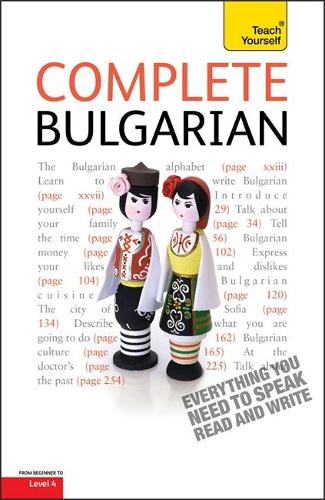 Complete Bulgarian Beginner to Intermediate Book and Audio Course: Learn to read, write, speak and understand a new language with Teach Yourself (Paperback)