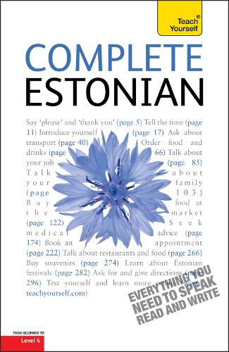 Complete Estonian Beginner to Intermediate Book and Audio Course: Learn to read, write, speak and understand a new language with Teach Yourself (Paperback)
