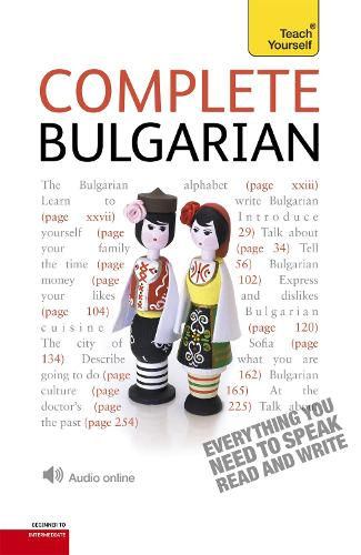 Complete Bulgarian Beginner to Intermediate Book and Audio Course: Learn to read, write, speak and understand a new language with Teach Yourself