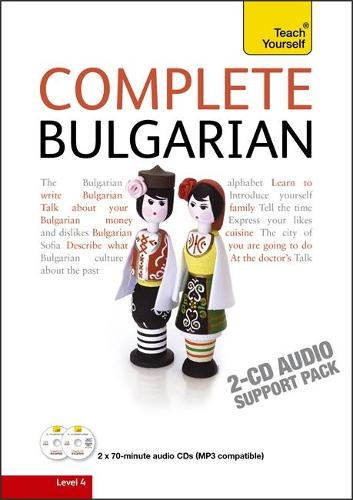 Complete Bulgarian Beginner to Intermediate Book and Audio Course: (Audio support only) Learn to read, write, speak and understand a new language with Teach Yourself (CD-Audio)