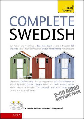 Complete Swedish Beginner to Intermediate Book and Audio Course: Learn to read, write, speak and understand a new language with Teach Yourself (CD-Audio)