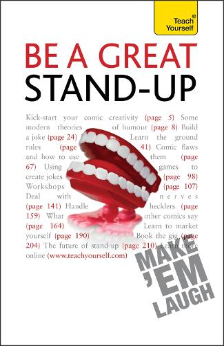 Be a Great Stand-up: How to master the art of stand up comedy and making people laugh - Teach Yourself - General (Paperback)