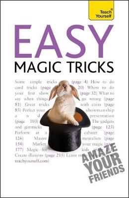 Easy Magic Tricks: Amaze your friends and master extraordinary skills and illusions (Paperback)