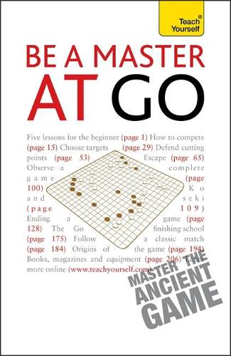 Be a Master at Go: A comprehensive introduction for complete beginners to more experienced players - TY Sports and Games (Paperback)