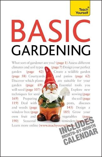 Basic Gardening: A step by step guide to garden care and growing fruit, flowers and vegetables - Teach Yourself - General (Paperback)