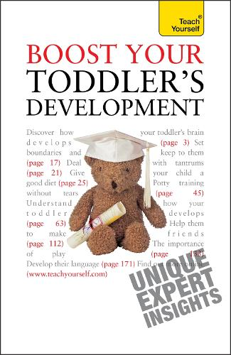 Boost Your Toddler's Development: Activities, tips and practical advice to maximise your toddler's progress - Teach Yourself - General (Paperback)
