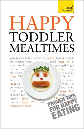 Happy Toddler Mealtimes - Teach Yourself - General (Paperback)