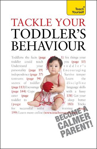 Tackle Your Toddler's Behaviour: Teach Yourself - Teach Yourself - General (Paperback)