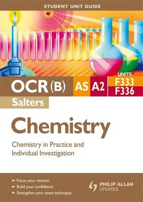OCR(B) AS/A2 Chemistry (Salters) Student Unit Guide: Chemistry in Practice and Individual Investigation (Paperback)