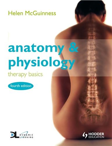 Anatomy & Physiology: Therapy Basics Fourth Edition (Paperback)