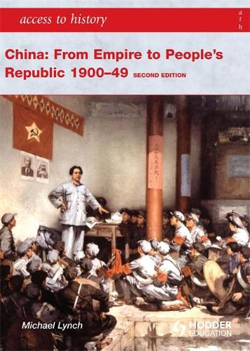 Access to History: China: from Empire to People's Republic 1900-49 Second Edition - Access to History (Paperback)