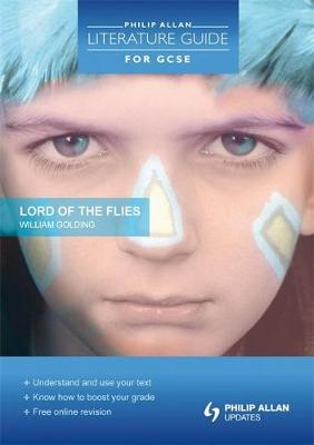 Philip Allan Literature Guide (for GCSE): Lord of the Flies (Paperback)